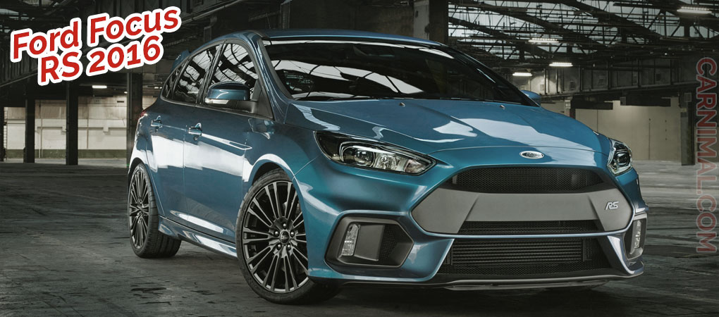 Ford Finally Revealed The Specs For The Focus RS And They're Awesome