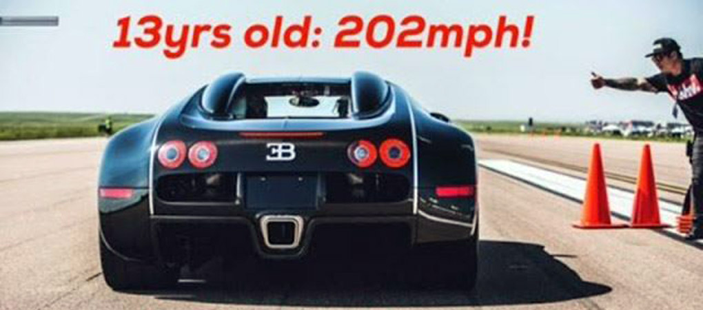 13-year Old Pushes Bugatti Veyron To 202 mph (We are not kidding)